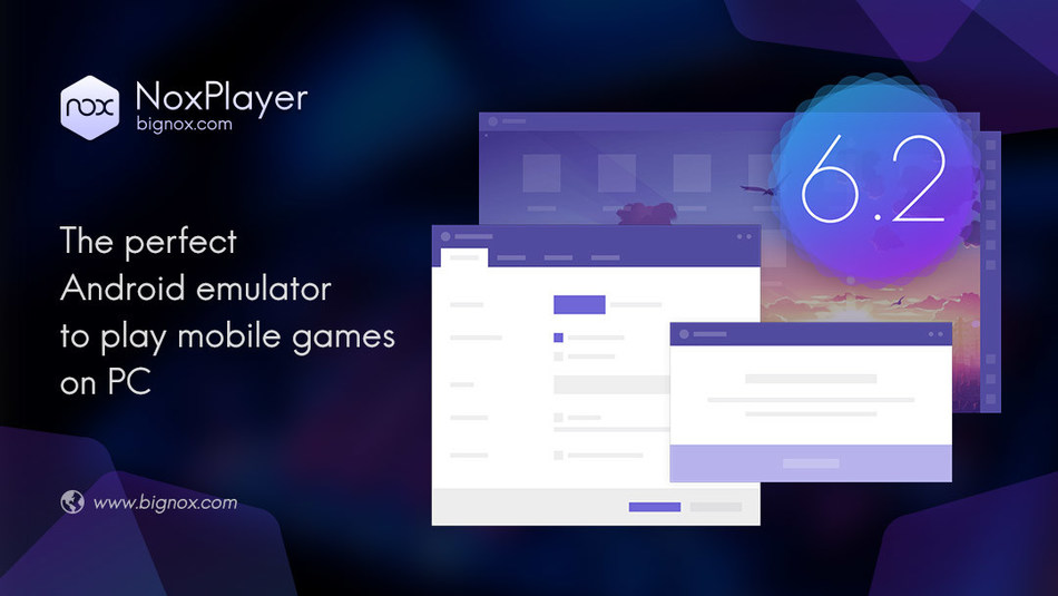 NoxPlayer V6.2 released with improvements on Optimization, Compatibility and Stability