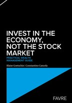Wealth Management: Invest in the Economy, Not The Stock Market - A Practical and Efficient Online Guide