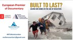 Built to Last? Documentary Premier Heralds Role of 'Resilient-Smart Consumer' in the Age of Disasters