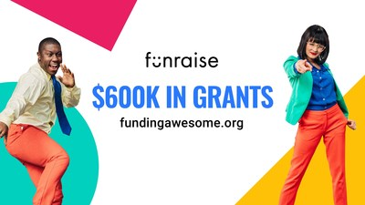 Technology company Funraise launches 'Future Fund' with $600,000 in grants for nonprofits.