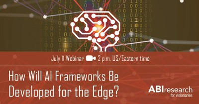 ABI Research's July 11 Webinar Identifies the Market Forces Driving Edge AI