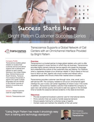 Bright Pattern Customer Success Story: Transcosmos Powers Global Omnichannel Customer Service with Bright Pattern Cloud Contact Center