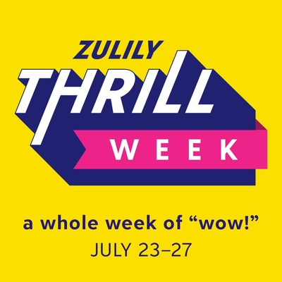 Online retailer announces biggest sale of the year in celebration of thrill seekers everywhere with first-ever zulily Thrill Week.