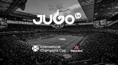JUGOtv, socio oficial de contenido digital para el International Champions Cup