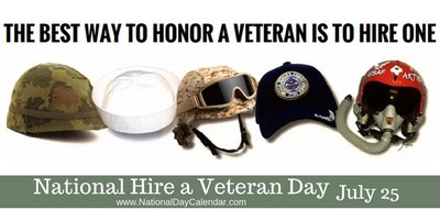 THE BEST WAY TO HONOR A VETERAN IS TO HIRE ONE! National Hire A Veteran Day - July 25th - www.hireourheroes.com