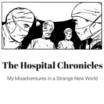 The Hospital Chronicles - My Misadventures in a Strange New World (CNW Group/Multiple Mayhem Mamma)