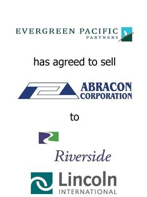 Lincoln International represents Evergreen Pacific Partners in the sale of Abracon, LLC to The Riverside Company