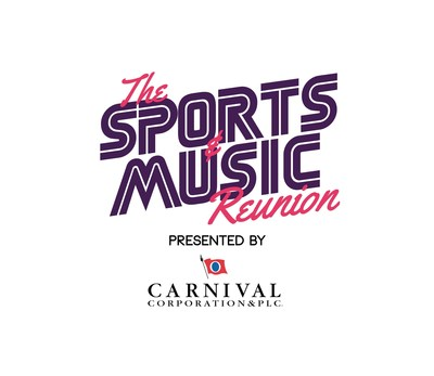 The Sports & Music Reunion presented by Carnival Corporation & plc.