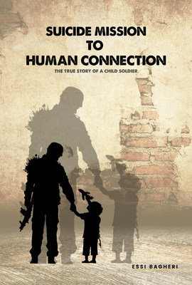 """Suicide Mission to Human Connection: the True Story of a Child Soldier"""
