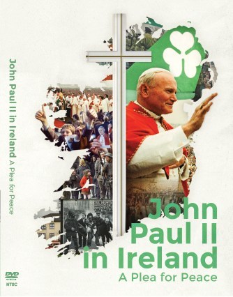 John Paul II in Ireland: A Plea for Peace (CNW Group/Torchia Communications)