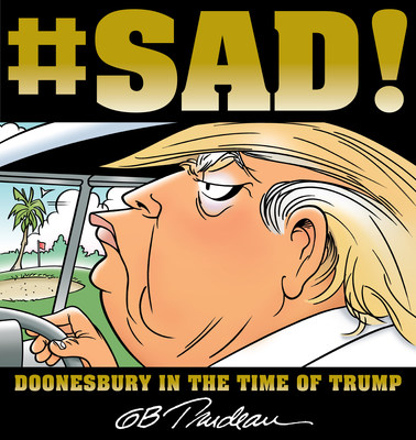 #SAD!  Doonesbury in the Time of Trump available September 2018