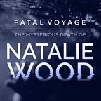 """New Podcast Series """"Fatal Voyage: The Mysterious Death Of Natalie Wood"""" Unearths New Evidence In Unsolved Homicide Case Of Hollywood Starlet's Death"""