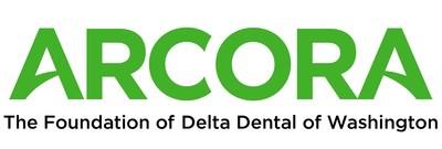 ARCORA The Foundation of Delta Dental of Washington