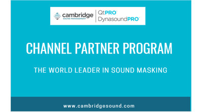 Cambridge Sound Management, the world leader in sound masking solutions, launches a new channel partner program.