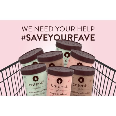 TALENTI® GELATO & SORBETTO CALLS ON FANS TO SAVE THEIR FAVORITE PINT FLAVORS - Brand Launches #SaveYourFave To Seek Fans' Help on Which Flavors To Retire, Making Room for New Innovations