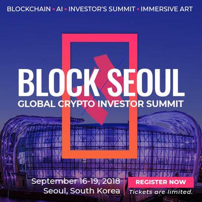 Block Seoul Global Crypto Investors SummitSeptember 16th-19th, 2018, Seoul, South Koreatelegram@jeaedman. For more information, go to blockseoul.com