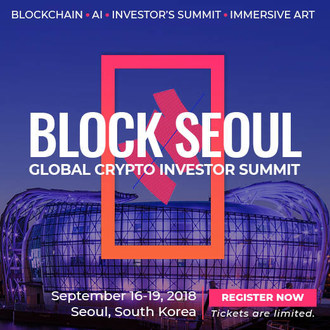 Block Seoul Global Crypto Investors Summit September 16th-19th, 2018, Seoul, South Korea telegram@jeaedman. For more information, go to blockseoul.com