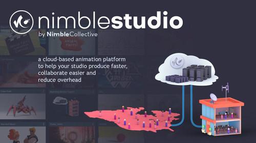 "Nimble Collective Launches ""Nimble Studio"" - *a cloud-based animation platform for commercial studios and enterprise animation production. *"