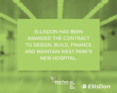 West Park Healthcare Centre contract awarded to EllisDon. (CNW Group/EllisDon Corporation)