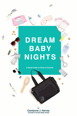 """Dream Baby Nights"" by Carolynne J. Harvey, Founder of Dream Baby Sleep®"
