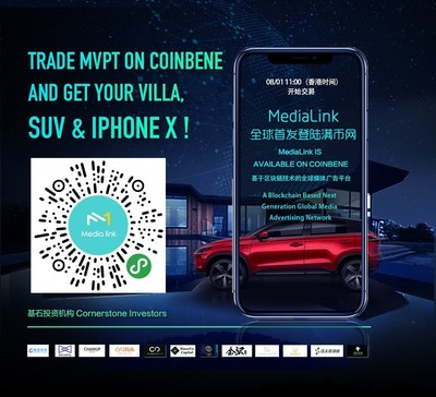 MediaLink had been listed on world top digital asset exchange ge CoinBene.com, and had launched a campaign that people trade MVPT on Coinbene can get villa and SUVs for free