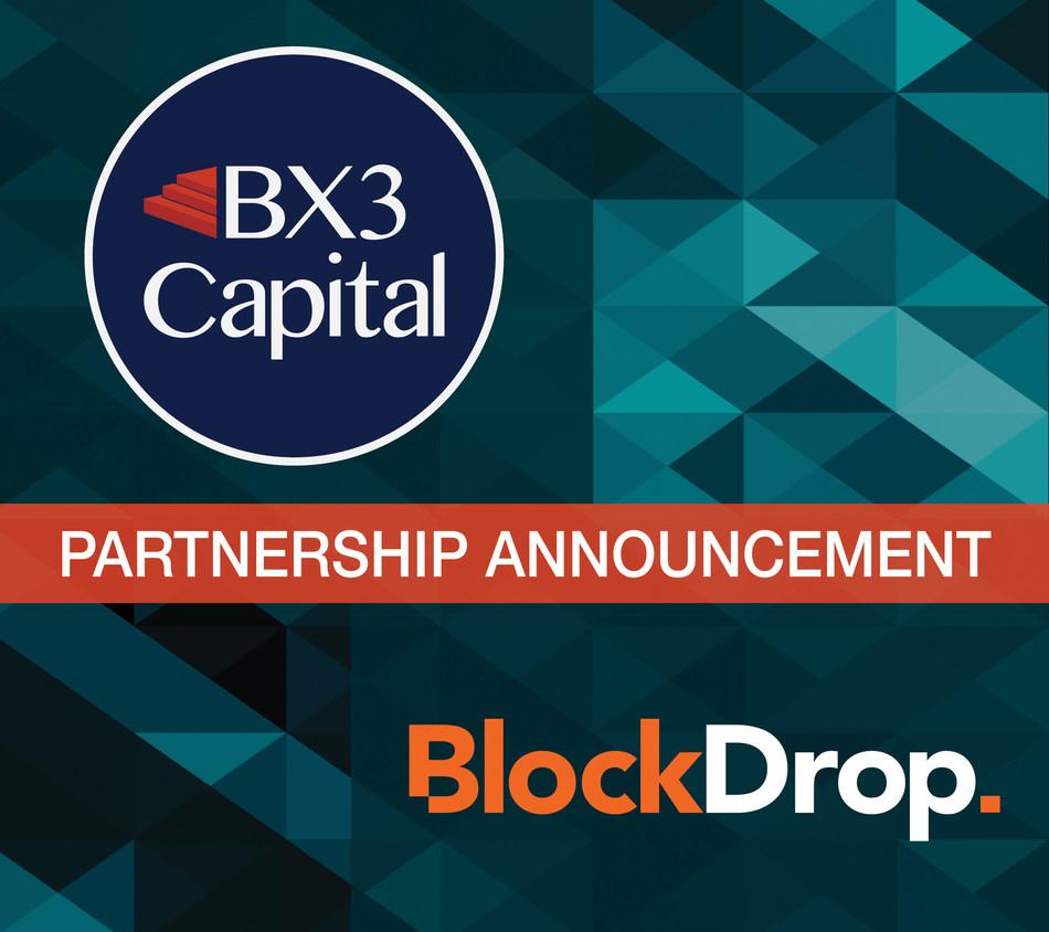 BX3 Capital Announces Partnership with BlockDrop