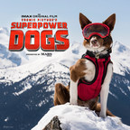 Mars Petcare Announces Exclusive Partnership With IMAX® Documentary Superpower Dogs
