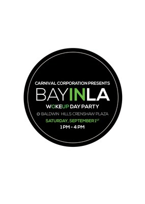 BAY IN LA - WOKE UP DAY PARTY AT BALDWIN HILLS CRENSHAW PLAZA SATURDAY, SEPT. 1ST (1 PM -  4PM)