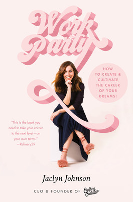 Jaclyn Johnson, CEO and Founder of Create & Cultivate, releases first book, WorkParty.