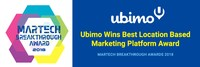 Ubimo Wins 'Best Location Based Marketing Platform' in 2018 MarTech Breakthrough Awards Program. Ubimo, a SaaS location intelligence company, turns mobile location data, representing how people move in the physical world, into actionable insights. Ubimo's solution works across a variety of industries to offer clients an in-depth understanding of who their best-performing audiences are, where to best reach them, and how to make a meaningful connection.