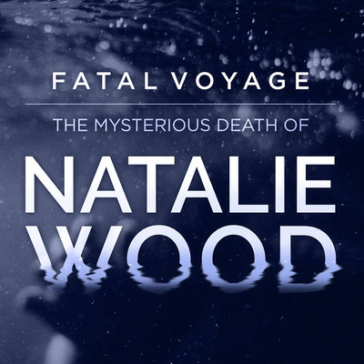 Explosive New Podcast 'Fatal Voyage: The Mysterious Death Of Natalie Wood' Unearths N Photo
