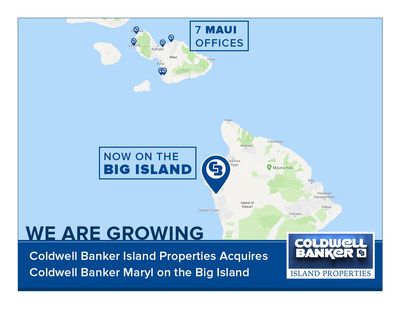 Coldwell Banker Island Properties of Maui expands operations to the Big Island of Hawaii through the acquisition of Coldwell Banker Maryl brokerage.