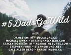 #5DadsGoWild - Meet the Dads (CNW Group/Social Dad)