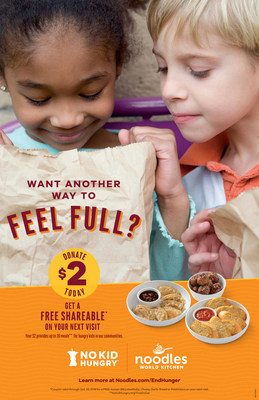 Noodles & Company announced it is teaming up with No Kid Hungry for the third year in a row to work toward ending childhood hunger. By donating $2 to the campaign at participating Noodles & Company restaurants or online at noodles.com/endhunger now through Oct. 9, 2018, guests will receive a coupon for a free Shareable item to enjoy with their family and friends on their next visit. Every $2 donation helps provide up to 20 meals to kids in need.