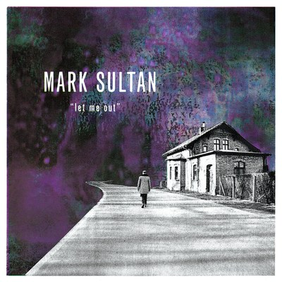"""Mark Sultan - """"Let Me Out"""" (PRNewsfoto/Dirty Water Records)"""