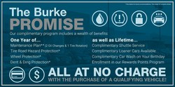 As part of The Burke Promise, Burke Motor Group offers a variety of perks to buyers of qualified vehicles.