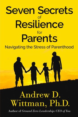Seven Secrets of Resilience for Parents