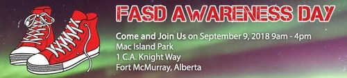 FASD AWARENESS DAY 2018 EVENT - MAC ISLAND, FORT MCMURRAY, SEPT 9TH, 9AM-4PM (CNW Group/NEAFAN)