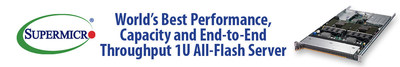 Supermicro Ships World's Best Performance, Capacity and End-to-End Throughput 1U All-Flash Storage Server Optimized with Samsung NF1 NVMe Storage