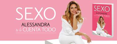 SEXO: Alessandra te lo cuenta todo