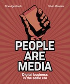 'People are media. The digital business in the selfie era' by Aldo Agostinelli and Silvio Meazza Launches English Paperback Version