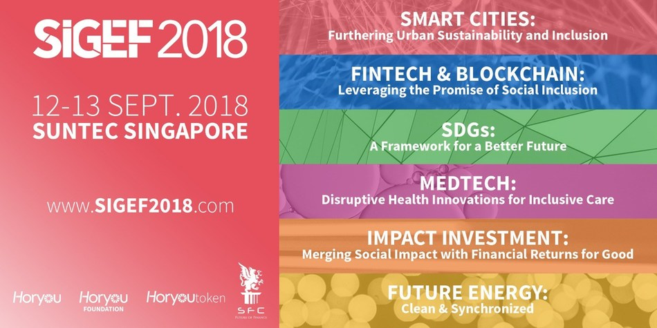 SIGEF2018 by Horyou is coming to Singapore on 12-13th of September, covering topics related to United Nations Sustainable Development Goals, Blockchain & Fintech, Medtech, SmartCities, Future Energy and Impact Investing & Philanthropy. www.sigef2018.com (PRNewsfoto/Horyou SA)