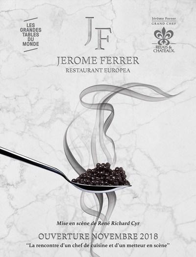 Ouverture du Restaurant Jérôme Ferrer – Europea (Groupe CNW/Jérôme Ferrer)