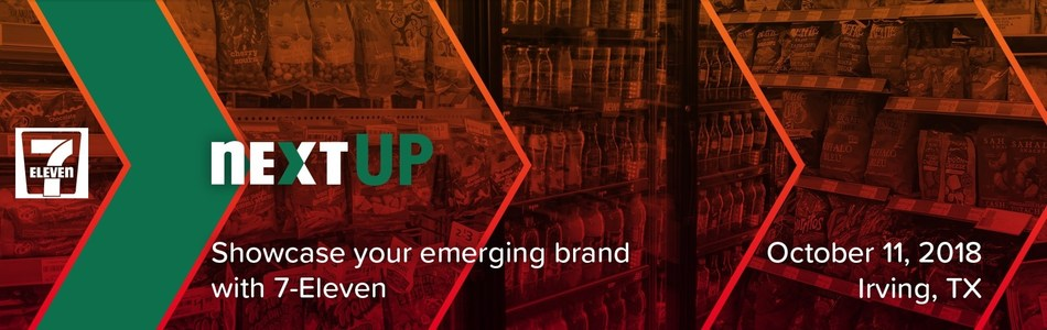 "7-Eleven, Inc. is looking for innovative and emerging brands to participate in its inaugural ""Next Up"" event on Thursday, October 11 at the 7-Eleven Store Support Center in Irving, Texas."
