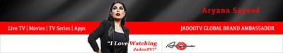 Welcome Aryana Sayeed as JadooTV Global Brand Ambassador.