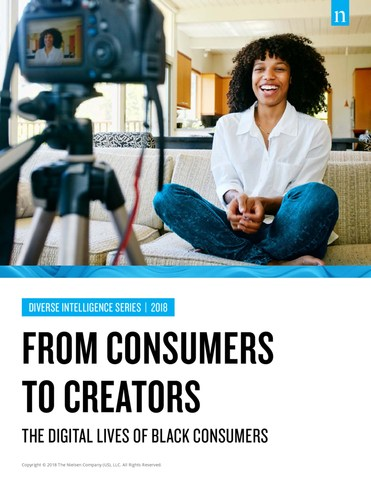 """Nielsen's 2018 Diverse Intelligence Series Report """"From Consumers to Creators: The Digital Lives of Black Consumers"""""""
