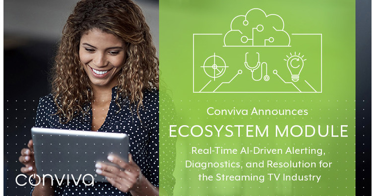 Conviva Introduces Ecosystem Module as Artificial Intelligence Continues to Improve Streaming TV Viewing Experiences