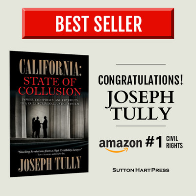 Criminal Lawyer Joseph Tully's #1 Best Seller - California: State of Collusion  California's best criminal lawyer Joseph Tully exposes power, conspiracy, and cover-ups in the Golden State's failed criminal justice system