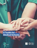 After a Suicide: A Toolkit for Medical Schools by the American Foundation for Suicide Prevention and Mayo Clinic