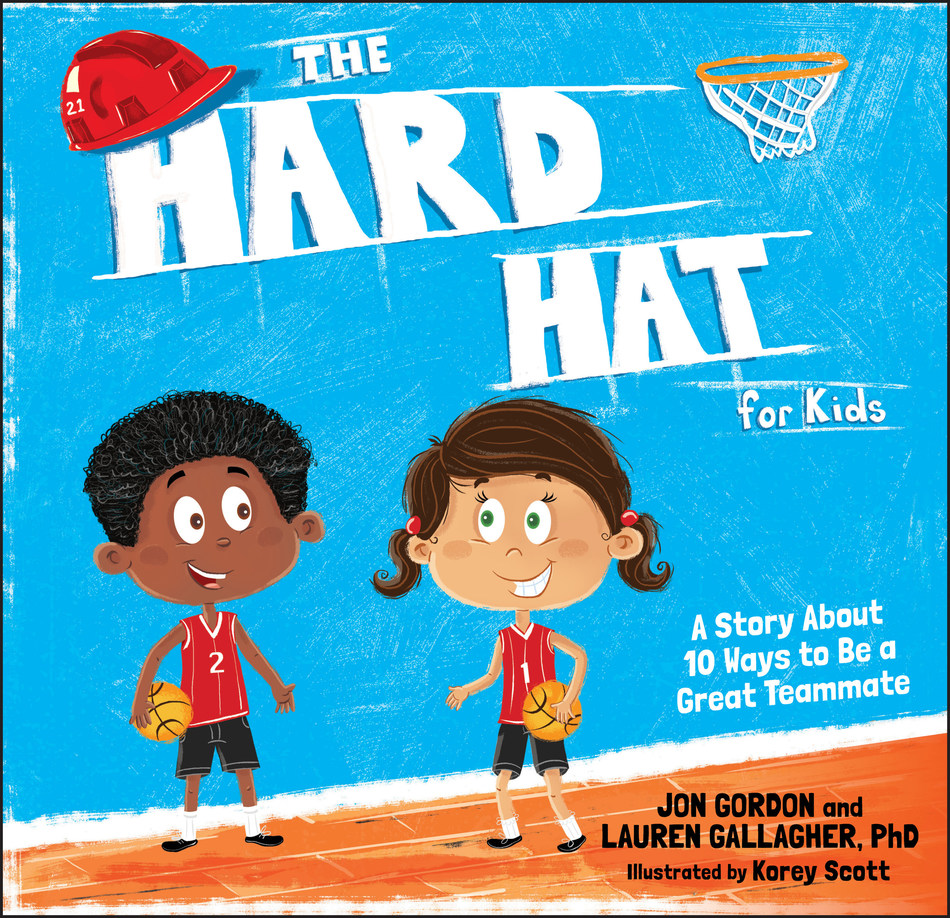 "Best-Selling Author Jon Gordon To Release New Book Titled ""The Hard Hat For Kids"" On October 9 Via Wiley Publishing"